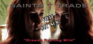 Saints Trade pubblicano il video di Dreams Running Wild