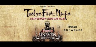 TWELVE FOOT NINJA @ Legend Club Milano, Milano Uneven Structure