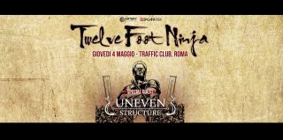 Twelve Foot Ninja, Uneven Structure, Omega at Traffic, Roma