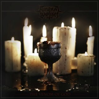 FUNERAL BAPTISM announce the venom of god
