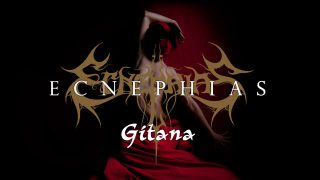 Gli ECNEPHIAS presentano il lyric video di Gitana