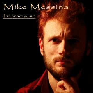 MIKE MESSINA Presenta MARTINA Tratto dall'album d'esordio Intorno a me