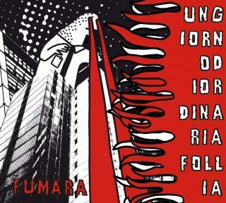 UN GIORNO DI ORDINARIA FOLLIA Artwork, tracklist e dettagli del nuovo album Fumara in uscita il 20 ottobre