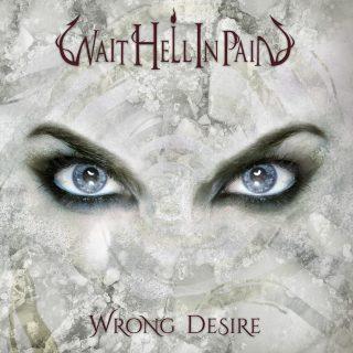 WAIT HELL IN PAIN - Svelata la data di uscita del prossimo album Wrong Desire