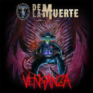 DE LA MUERTE come back with the new album VENGANZA