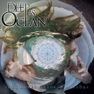 DEEP AS OCEAN Artwork, tracklist e dettagli del nuovo album LOST HOPES BROKEN MIRRORS in uscita il 24 novembre