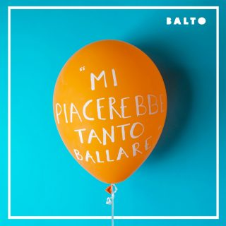 Mi Piacerebbe Tanto Ballare il nuovo singolo dei BALTO!