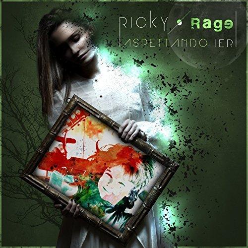Ricky Rage Aspettando Ieri Una perla del rock italiano Review Nick