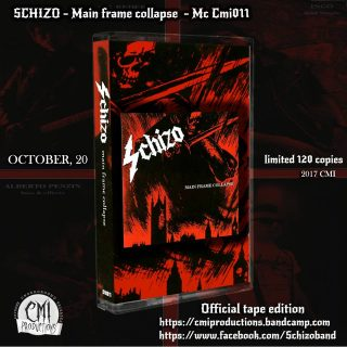 SCHIZO - MAIN FRAME COLLAPSE - ristampa in tape per CMI PRODUCTIONS