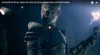 ATMAVIDYA Show Trailer 4K UHD by SANATANA AND NATAVARA