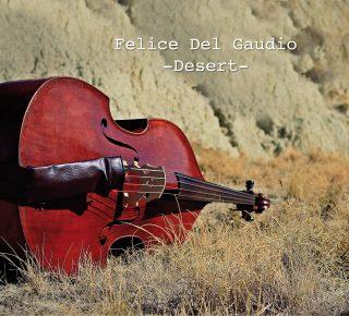 Desert, il nuovo album di Felice Del Gaudio
