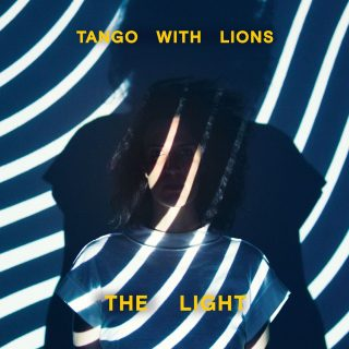 Tango With Lions Share Proof Of Desire Track New LP The Light out January 19th via Inner Ear Records
