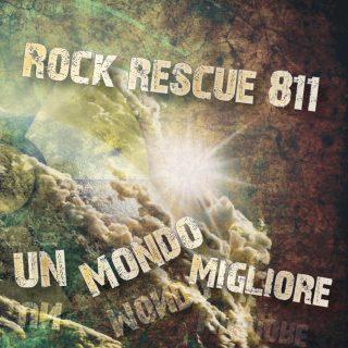 Rock Rescue 811 - Un Mondo Migliore