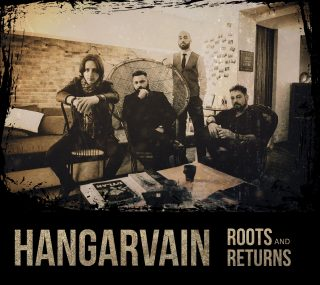 Hangarvain, è uscito il nuovo disco Roots And Returns